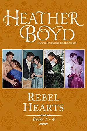 Rebel Hearts Boxed Set book 1-4: The Wedding Affair, An Affair of Honor, The Christmas Affair, An Affair so Right by Heather Boyd