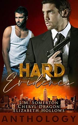 Hard Evidence by L.M. Somerton, Cheryl Dragon, Elizabeth Hollows