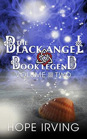 The Black Angel Book Legend, Volume 2 (The Black Angel Book Legend series) by Hope Irving