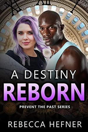 A Destiny Reborn by Rebecca Hefner