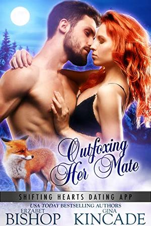 Outfoxing Her Mate by Erzabet Bishop, Gina Kincade