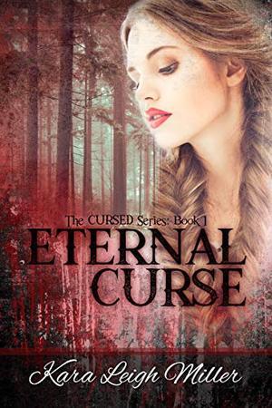 Eternal Curse: by Kara Leigh Miller