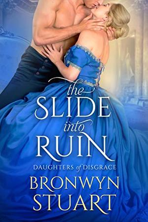 The Slide into Ruin by Bronwyn Stuart