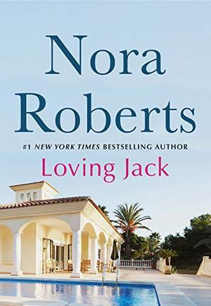 Loving Jack by Nora Roberts