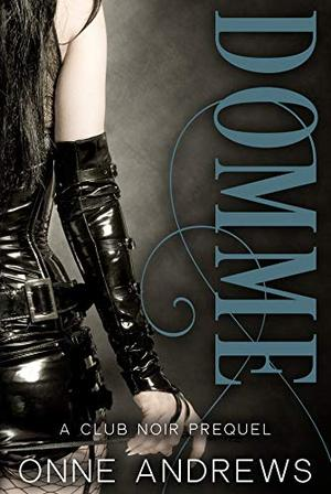 Domme by Onne Andrews