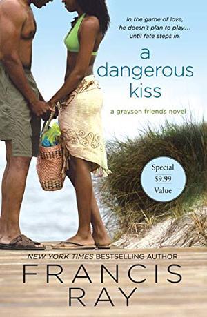 A Dangerous Kiss: A Grayson Friends Novel (Grayson Friends (7)) by Francis Ray