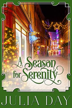 A Season for Serenity by Julia Day