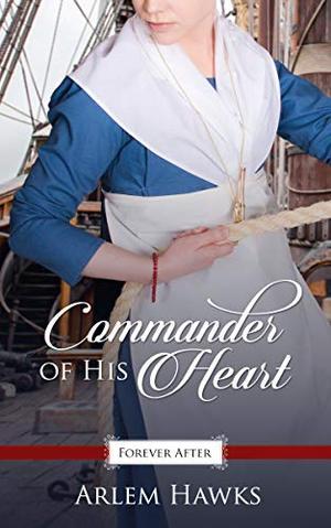 Commander of His Heart by Arlem Hawks