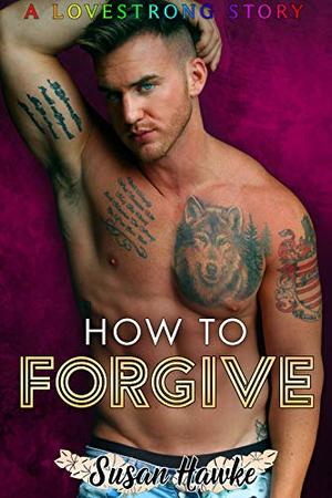 How to Forgive by Susan Hawke