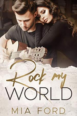Rock My World by Mia Ford