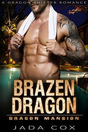 Brazen Dragon: A Dragon Shifter Romance by Jada Cox