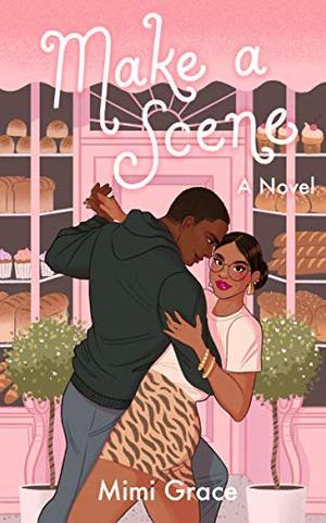 Make a Scene by Mimi Grace