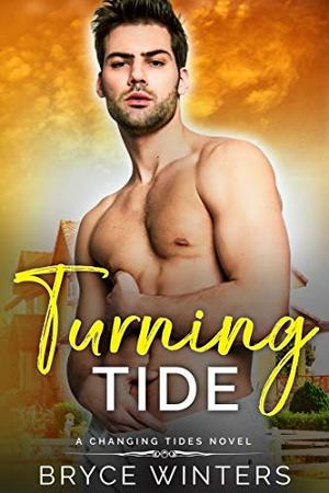 Turning Tide: An MM Small Beach Town Romance by Bryce Winters