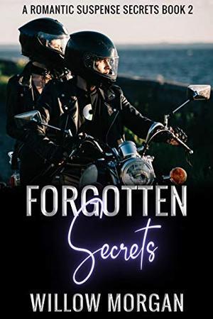 Forgotten Secrets by Willow Morgan