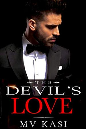 The Devil's Love: A Passionate Romance by M.V. Kasi