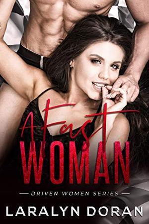 A Fast Woman by Laralyn Doran