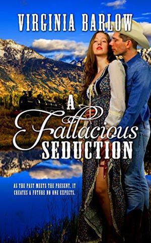 A Fallacious Seduction by Virginia Barlow