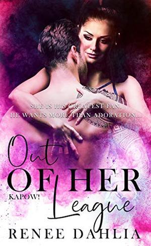 Out of Her League by Renée Dahlia