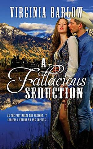 A Fallacious Seduction by Virginia Barlow