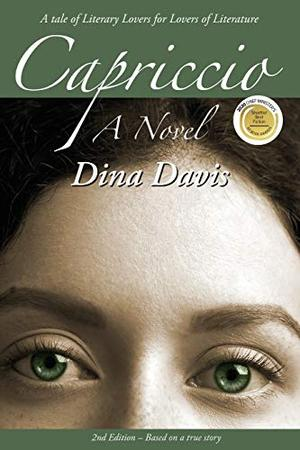 Capriccio: A Novel: A Tale of Literary Lovers for Lovers of Literature by Dina Davis