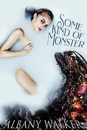 Some Kind of Monster by Albany Walker