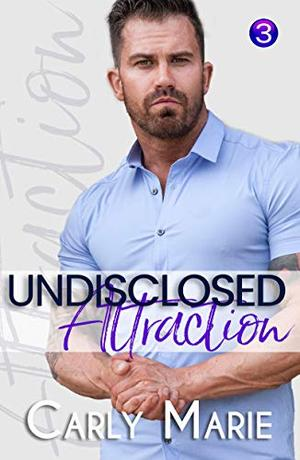 Attraction: An M/M Neighbors to lovers Romance by Carly Marie