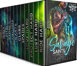 Savage Saints: The Complete Series: MC Alpha Male Romance Box Set (Savage Saints MC) by Hazel Parker, Cosmic Letterz