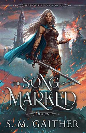 The Song of the Marked by S.M. Gaither