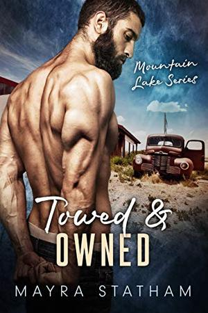 Towed & Owned : Mountain Lakes by Mayra Statham, Cormar Covers, Julia Goda