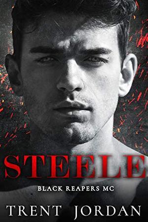Steele: An MC Romance by Trent Jordan