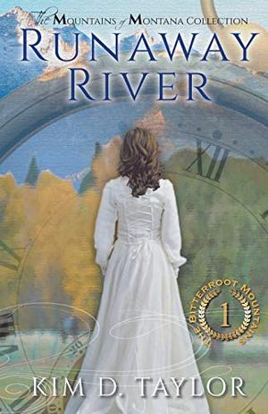 Runaway River: The Bitterroot Mountains Series by Kim D Taylor
