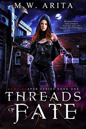 Vampireaper: Threads of Fate by M.W. Arita