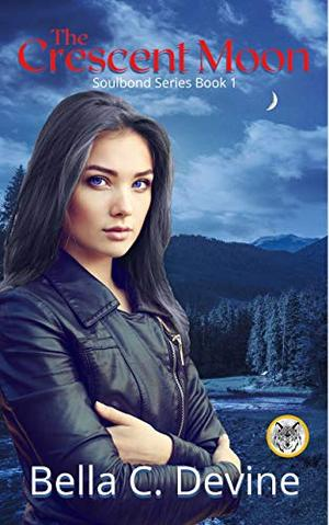 The Crescent Moon: Soulbond Series Book 1 by Bella Devine