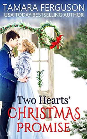 TWO HEARTS' CHRISTMAS PROMISE by Tamara Ferguson