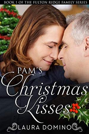 Pam's Christmas Kisses: A Christian Romance Novel by Laura Domino