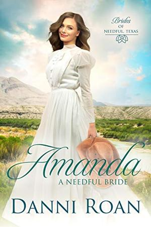 Amanda : A Needful Bride by Danni Roan, Erin Dameron-Hill