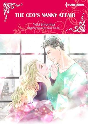 The Ceo's Nanny Affair: Harlequin comics by Joss Wood, Yuki Shiomiya
