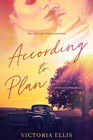 According to Plan : A Stone Haven Romance by Victoria Ellis
