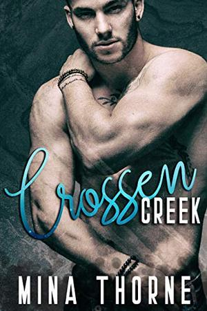 Crossen Creek by Mina Thorne