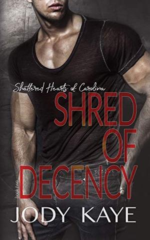 Shred of Decency by Jody Kaye