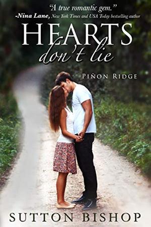 Hearts Don't Lie (Piñon Ridge) by Sutton Bishop