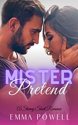 Mister Pretend: Insta-Love Short Read Romance by Emma Powell