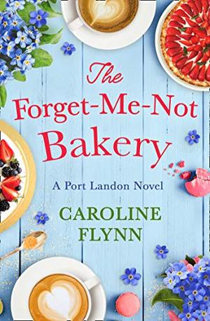 The Forget-Me-Not Bakery (English and English Edition) by Caroline Flynn