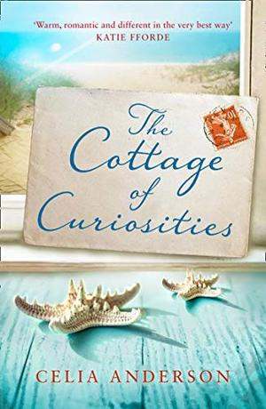 The Cottage of Curiosities: The most heartwarming, feel-good book of 2020 from the top 10 bestselling author of 59 Memory Lane! by Celia Anderson
