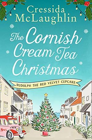 The Cornish Cream Tea Christmas: Part One – Rudolph the Red Velvet Cupcake by Cressida McLaughlin