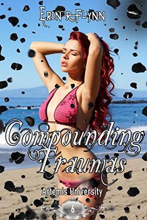 Compounding Traumas by Erin R. Flynn