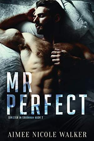 Mr. Perfect by Aimee Nicole Walker