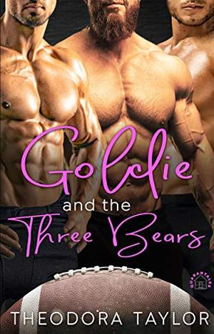 Goldie and the Three Bears: A Contemporary Reverse Harem Sports Romance [50 Loving States, Wisconsin] by Theodora Taylor