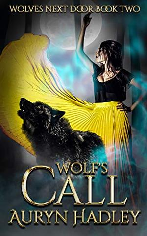 Wolf's Call by Auryn Hadley