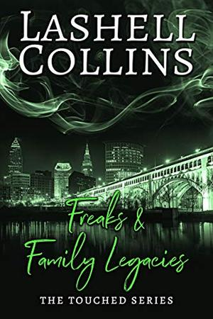 Freaks & Family Legacies: A Psychic Detective Romantic Mystery by Lashell Collins